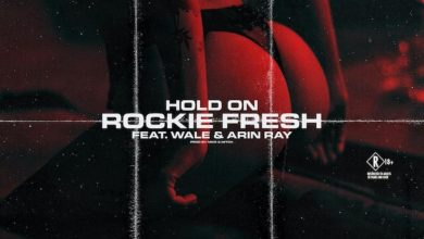Photo of Rockie Fresh – Hold On Ft. Wale & Arin Ray